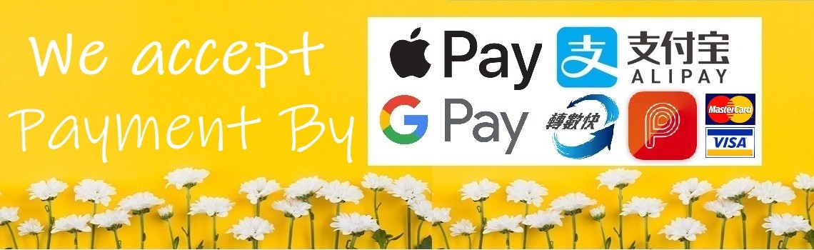 We accept Apple Pay, Google Pay, Alipay,  HSBC PayMe and FPS